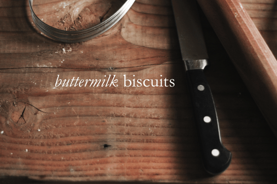 buttermilk biscuits 101